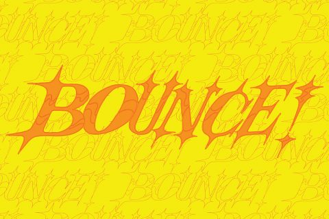 "The word ""BOUNCE!"" in capital letters in organ against a yellow background with the work ""BOUNCE!"" written repeatedly in a smaller size in an orange outline"
