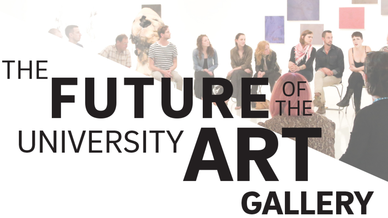 "Graphic with the text ""The Future of the University Art Gallery"""